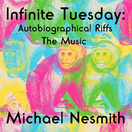 Michael+Nesmith+Infinite+Tuesday+Autobiographical+Riffs+2224601_PR.jpg